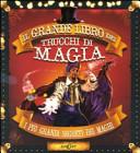 Il grande libro dei trucchi di magia  Con gadget