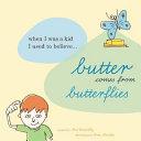 Butter Comes From Butterflies