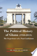 The Political History of Ghana  1950 2013