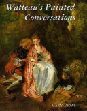Watteau s Painted Conversations