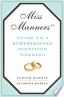 Miss Manners  Guide to a Surprisingly Dignified Wedding