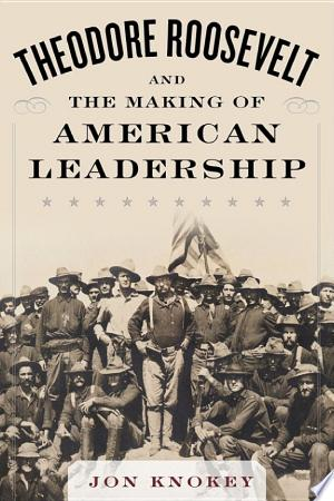 Theodore Roosevelt And The Making Of American Leadership - Isbn:9781510701304 img-1