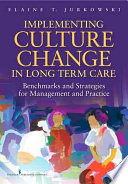 Implementing Culture Change in Long Term Care