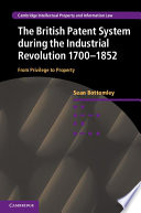 The British Patent System during the Industrial Revolution 1700   1852