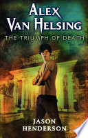 Alex Van Helsing The Triumph Of Death