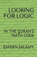 Looking For Logic : discovered within the quran. it was called the...