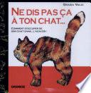 illustration du livre Ne dis pas sa à ton chat