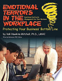 Emotional Terrors in the Workplace  Protecting Your Business  Bottom Line