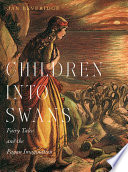 Children into Swans Dwarfs Fairies Giants And Trolls