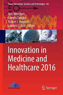 Innovation In Medicine And Healthcare 2016 : and innovations in medicine and healthcare including...