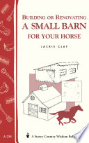 Building or Renovating a Small Barn for Your Horse