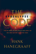 The Apocalypse Code : what the bible really says about the end...
