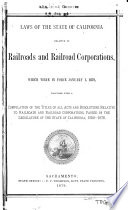 Laws of the State of California Relating to Railroads and Railroad Corporations ... 1879 ...