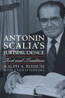 Antonin Scalia s Jurisprudence