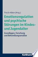 Emotionsregulation und psychische St  rungen im Kindes  und Jugendalter