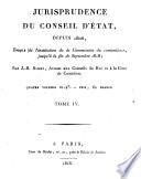 Jurisprudence du Conseil d'état, depuis 1806, époque de l'institution de la Commission du contentieux, jusqu'à la fin de septembre 1818