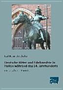 Deutsche Ritter und Edelknechte in Italien w  hrend des 14  Jahrhunderts