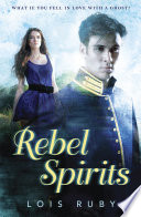 Rebel Spirits : what to think about ghosts. she...
