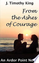 From The Ashes Of Courage (Ardor Point #1) : independent professional at only 29 years...