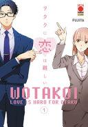 Wotakoi. Love Is Hard For Otaku : ...