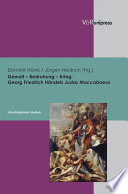 Gewalt – Bedrohung – Krieg: Georg Friedrich Händels Judas Maccabaeus