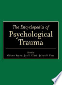 The Encyclopedia Of Psychological Trauma : on the scientific evidence, clinical...