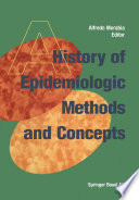 A History of Epidemiologic Methods and Concepts