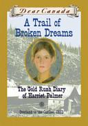 Ebook A Trail of Broken Dreams Epub Barbara Haworth-Attard Apps Read Mobile
