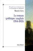 """Le roman """"gothique"""" anglais 1764-1824"""
