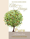 download ebook all things pure all things lovely catholic journal color doodle pdf epub