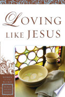 Loving Like Jesus  Women of the Word Bible Study Series