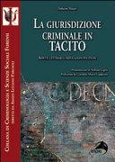 La giurisdizione criminale in Tacito  Aspetti letterari e implicazioni politiche