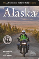 The Adventurous Motorcyclist s Guide to Alaska