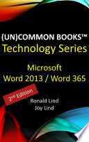 Un Common BooksTM   Microsoft Word 2013 and Word 365  2nd Edition