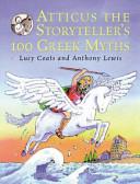 Atticus the Storyteller s 100 Greek Myths