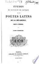 Etudes De Moeurs Et De Critique Sur Les Po  tes Latins De La D  cadence