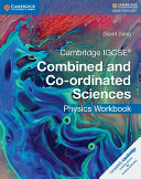 Cambridge IGCSE® Combined and Co-ordinated Sciences Physics Workbook