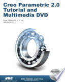 Creo Parametric 2 0 Tutorial and Multimedia DVD