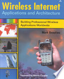 Wireless Internet Applications and Architecture