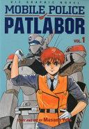 Mobile Police Patlabor Vol 1