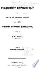 Biographiske Efterretninger om dem. der ved Kjøbenhavens Universitet have erholdt de høieste akademiske Værdigheder