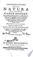 Contemplazione della natura del signor Carlo Bonnet      Tradotta in italiano ritenuta la versione del testo fatta dal sig  ab  Spallanzani      Tomo primo   terzo