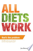 All Diets Work  That s the Problem