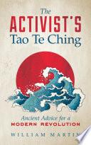 The Activist s Tao Te Ching