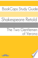 The Two Gentlemen of Verona in Plain and Simple English  A Modern Translation