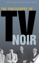 The Philosophy of TV Noir