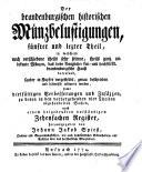 Brandenburgische historische Münzbelustigungen in welchen seltene Schaustücke, Dukaten, Thaler ... Siegel, welche die Brandenburgische Geschichte erläutern in Kupfern gestochen, beschrieben und mit Anmerkungen begleitet werden