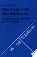 Hegels begreifende Naturbetrachtung als Versöhnung der Spekulation mit der Erfahrung