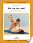 Uno  due  tre  salta  Esercizi  giochi e attivit   per stimolare lo sviluppo motorio del tuo bambino