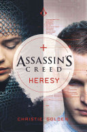 Assassin's Creed: Heresy : original story set in the universe...
